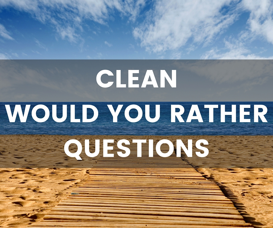 Best Dirty Good Funny Would You Rather Questions 2016