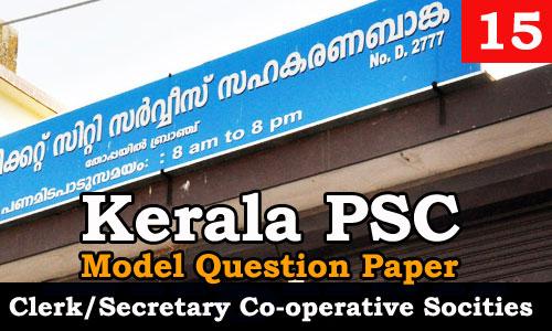 Kerala PSC - Junior Clerk/Secretary, Co-operative Societies - Model Question Paper 15