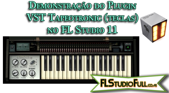 Demonstração do Plugin VST Tapeotronic (teclas) no FL Studio 11