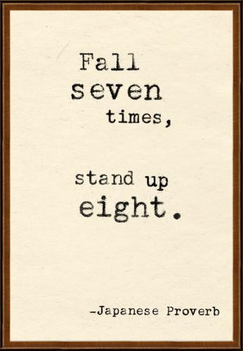 Fall down seven times stand up eight essay