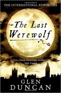 The Last Werewolf by Glen Duncan