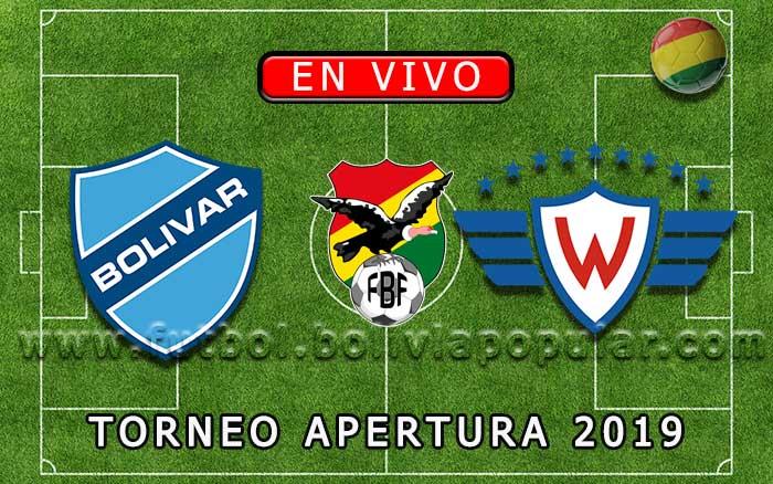 【En Vivo】 Bolívar vs. Wilstermann - Torneo Apertura 2019