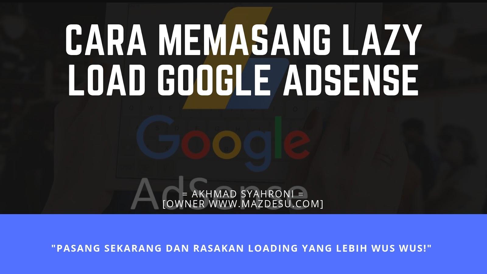 Cara Memasang Lazy Load Google AdSense