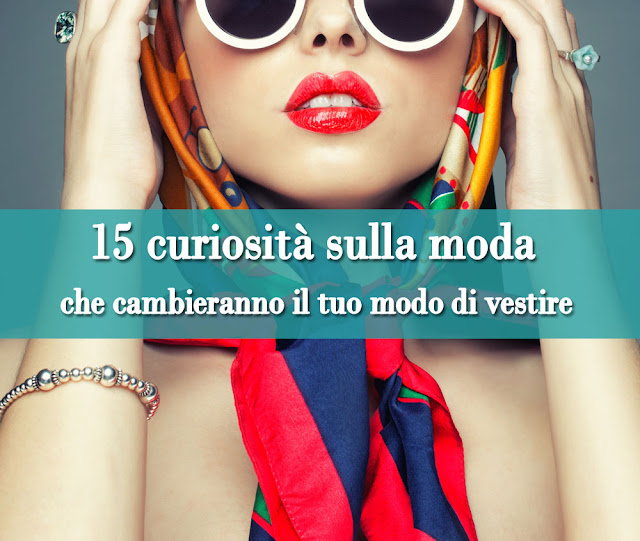 15 sorprendenti curiosità sulla moda