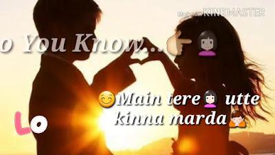 Do You Know Main tenu kinna pyar karda Whatsapp status