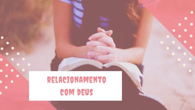 A importância do relacionamento com Deus