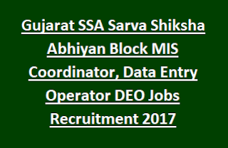 Gujarat SSA Sarva Shiksha Abhiyan Block MIS Coordinator, Data Entry Operator DEO Jobs Recruitment Notification 2017