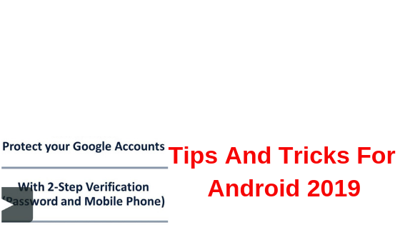 Tips And Tricks For Android 2019