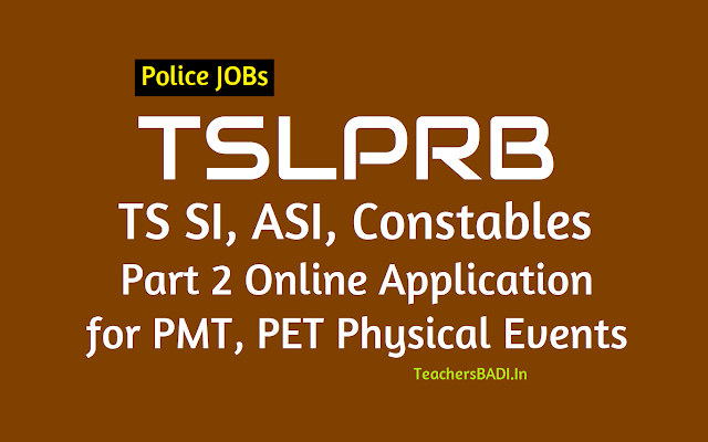 tslprb si,asi,constables part 2 online application for pmt, pet physical events,ts si,asi, constables part 2 online application for pmt,pet physical events,ts police recruitment part 2 online application form