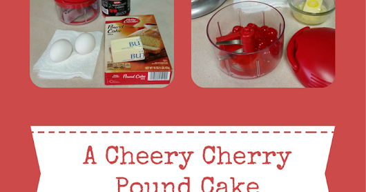 ~ A Doctored UP Recipe ~ Cheery Cherry Pound Cake