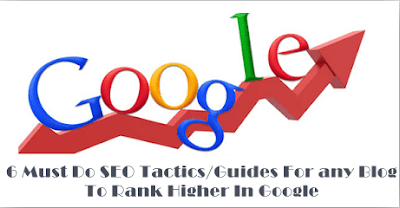 6 must do seo guides for any blog to rank higher in google