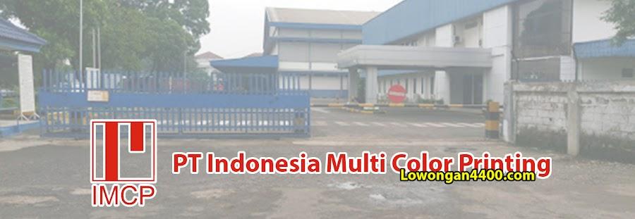 Lowongan Kerja PT Indonesia Multi Color Printing (PT IMCP) 2020