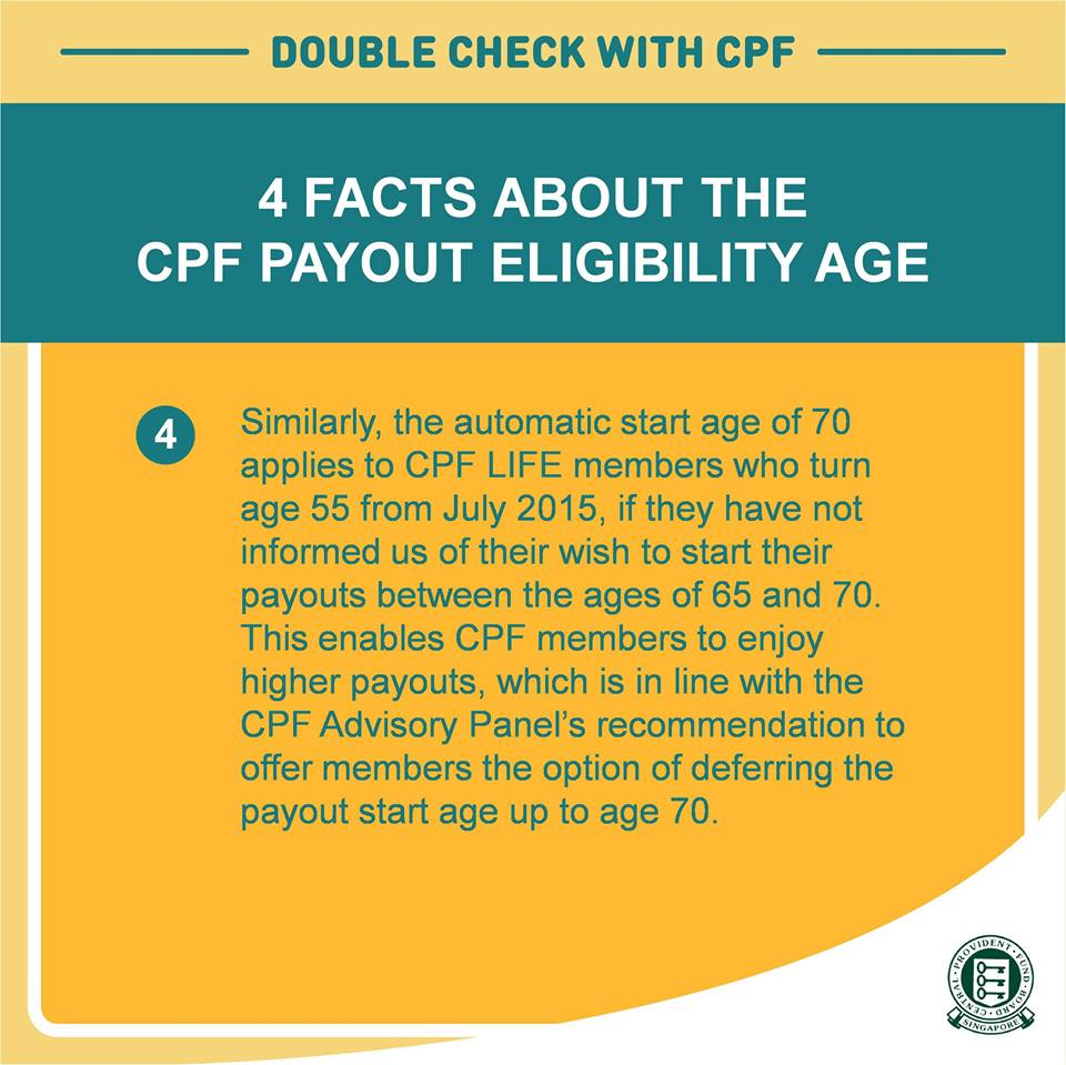 Similarly, the automatic start age of 70 applies to CPF LIFE members who turn age 55 from July 2015.