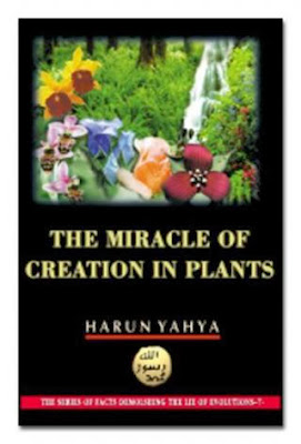 The Miracle Of Creation In Plants by Harun Yahya