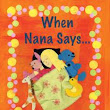 "A Child Imagines! Review of ""When Nana Says..."""