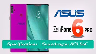Asus ZenFone 6Z Specifications | Snapdragon 855 SoC, gettitnow