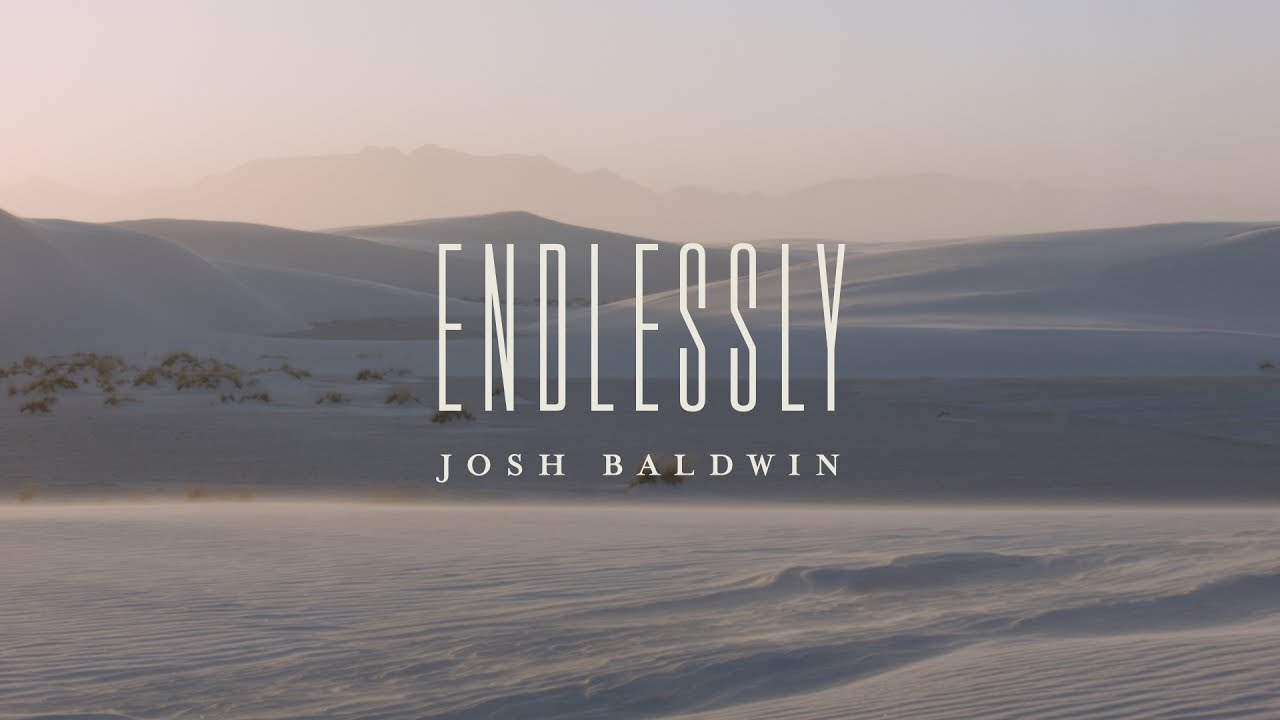 Endlessly josh baldwin chords and lyrics bethel music endlessly is a beautiful worship song written by josh baldwin bobby strand joe volk tom crandall for bethel musics latest album the war is over hexwebz Images