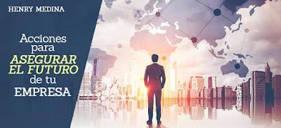 Acciones para asegurar el futuro de tu empresa