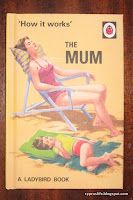How it Works: The Mum (A LadyBird Book)