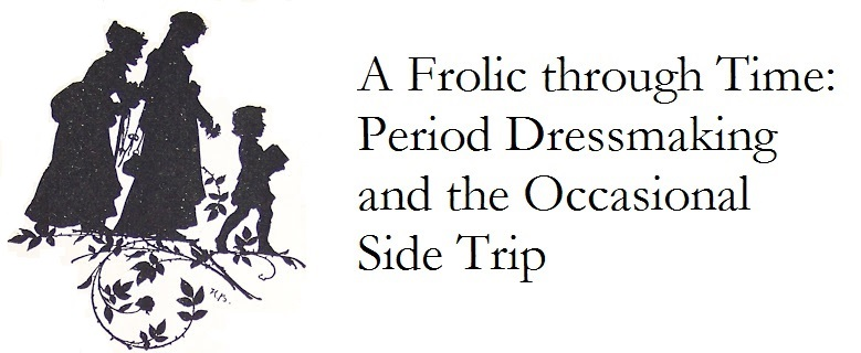 A Frolic through Time: Period Costuming and the Occasional Side Trip