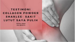 Testimoni Collagen Powder Shaklee - Sakit Lutut Saya Pulih