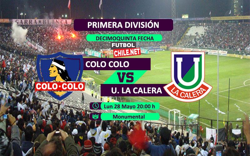 Colo Colo vs Unión La Calera: Previa, horario, dónde ver en vivo por TV y online por la Primera División