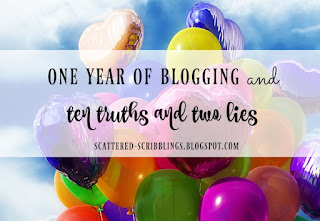 http://scattered-scribblings.blogspot.com/2017/09/one-year-of-blogging-10-truths-and-2.html