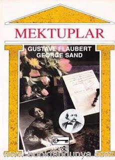 Gustave Flaubert - George Sand Mektuplaşmaları