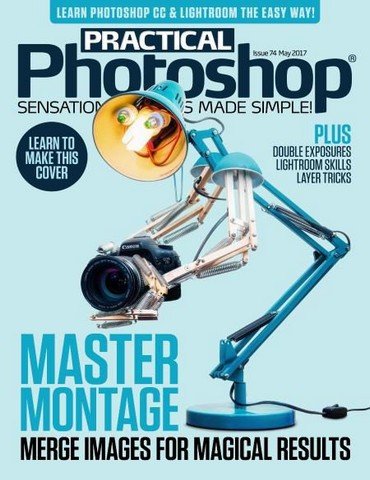 Practical Photoshop — Issue 74 — May 2017