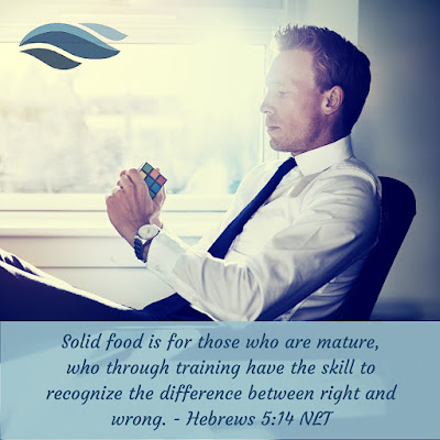 Solid food is for those who are mature, who through training have the skill to recognize the difference between right and wrong.