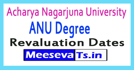Acharya Nagarjuna University ANU Degree Revaluation Dates 2017