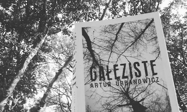 To, co czytam:  Gałęziste, Artur Urbanowicz