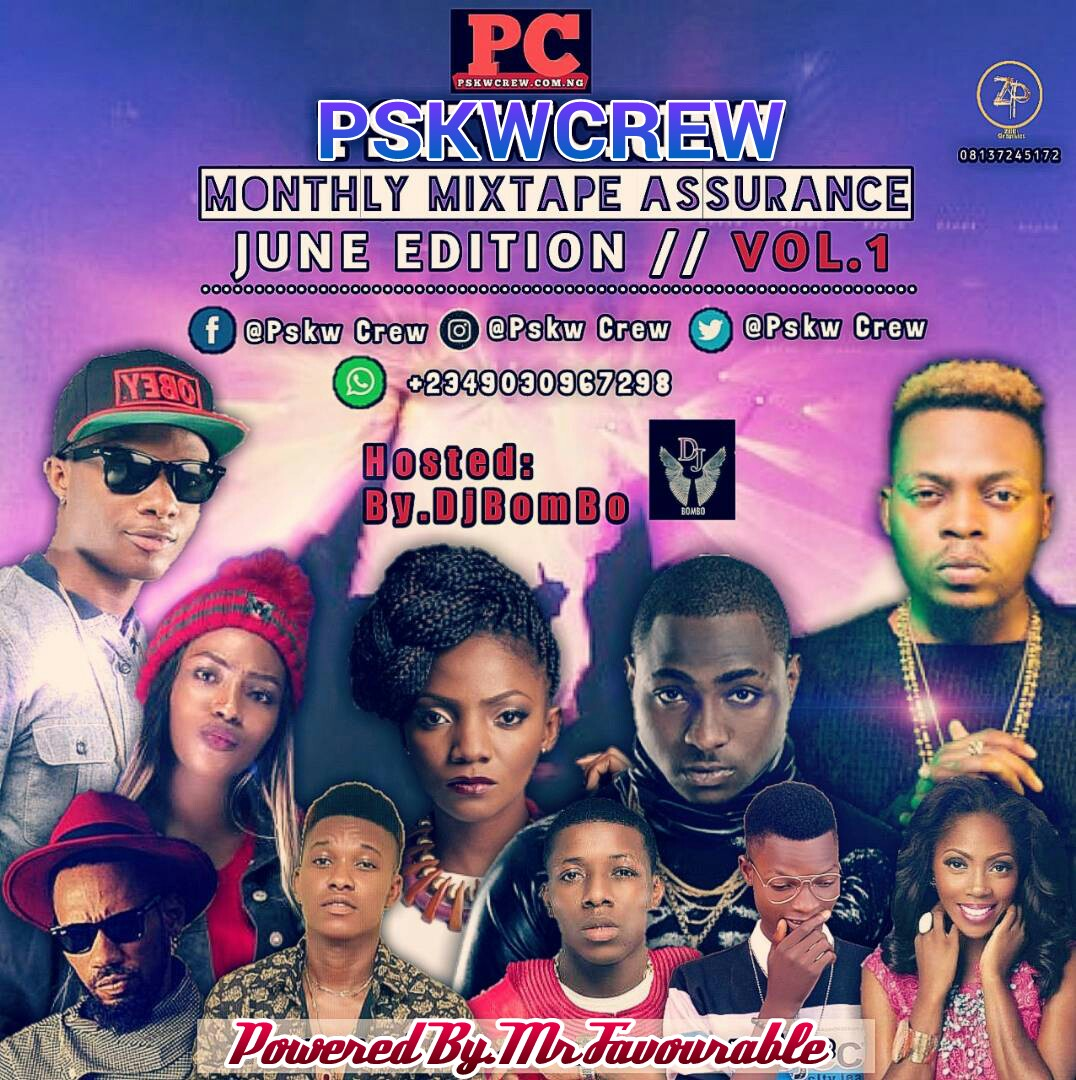 PskwCrew Monthly Mixtape - Assurance June Edition Vol.1 Hosted By Dj Bombo