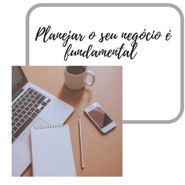PROGRAMA DE NEGÓCIOS - Planejar o seu negócio é fundamental - parte 1