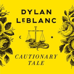 Dylan LeBlanc – Cautionary Tale