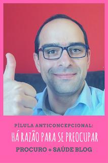 Pílula anticoncepcional: Carlos Edgar há razão para se preocupar?
