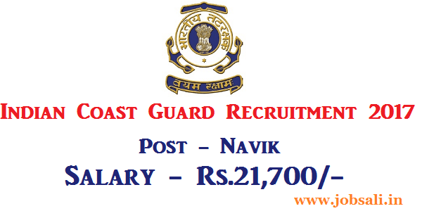 Indian coast guard application from, Coast Guard jobs, Indian Coast guard Navik Vacancy 2017