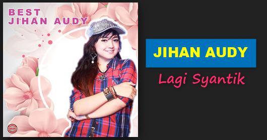 Download Lagu Jihan Audy - Lagi Syantik Mp3 (Dangdut Terbaru 2018),Jihan Audy, Dangdut, Dangdut Koplo, 2018,