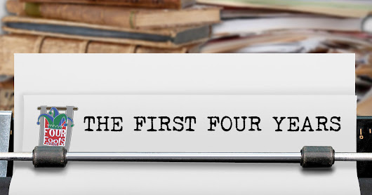 Four Fools Press celebrates our Four Year Anniversay: The First Four Years