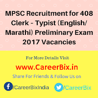 MPSC Recruitment for 408 Clerk – Typist (English/ Marathi) Preliminary Exam 2017 Vacancies