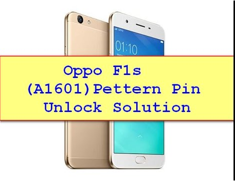 Oppo F1s Pattern Lock Remove 100% Tested Solution