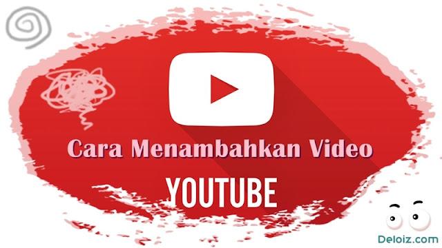 Cara Menambahkan Video Youtube di Blog