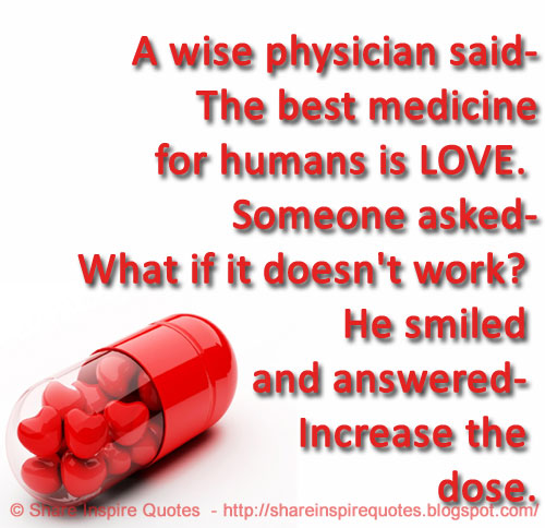 Best Quotes About Medicine: A Wise Physician Said- The Best Medicine For Humans Is