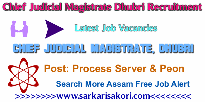 Chief Judicial Magistrate Dhubri Recruitment 2017 Process Server & Peon
