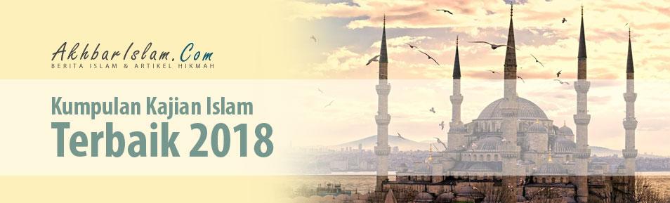 Kumpulan Kajian Islam Pilihan Terbaik 2018 Akhbar Islam