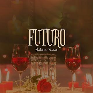 Halison Paixão - Futuro (Soul) 2020