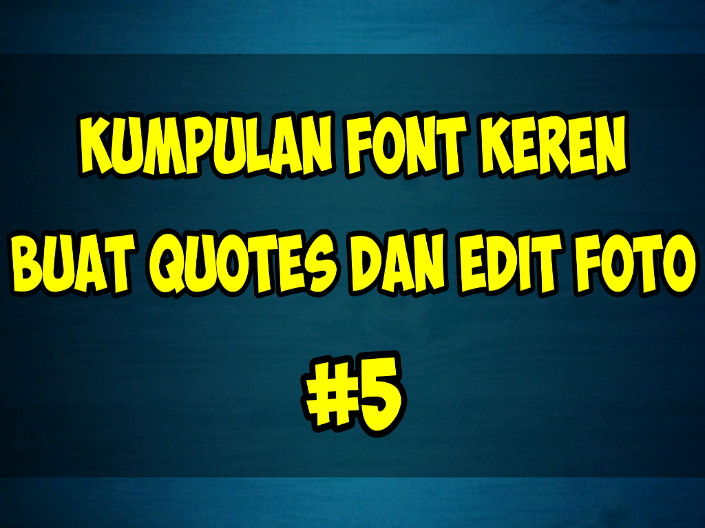 Galeri Kita Kumpulan Font Font Keren Buat Quotes Dan Edit