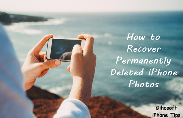 How To Recover Permanently Deleted Photos On Iphone