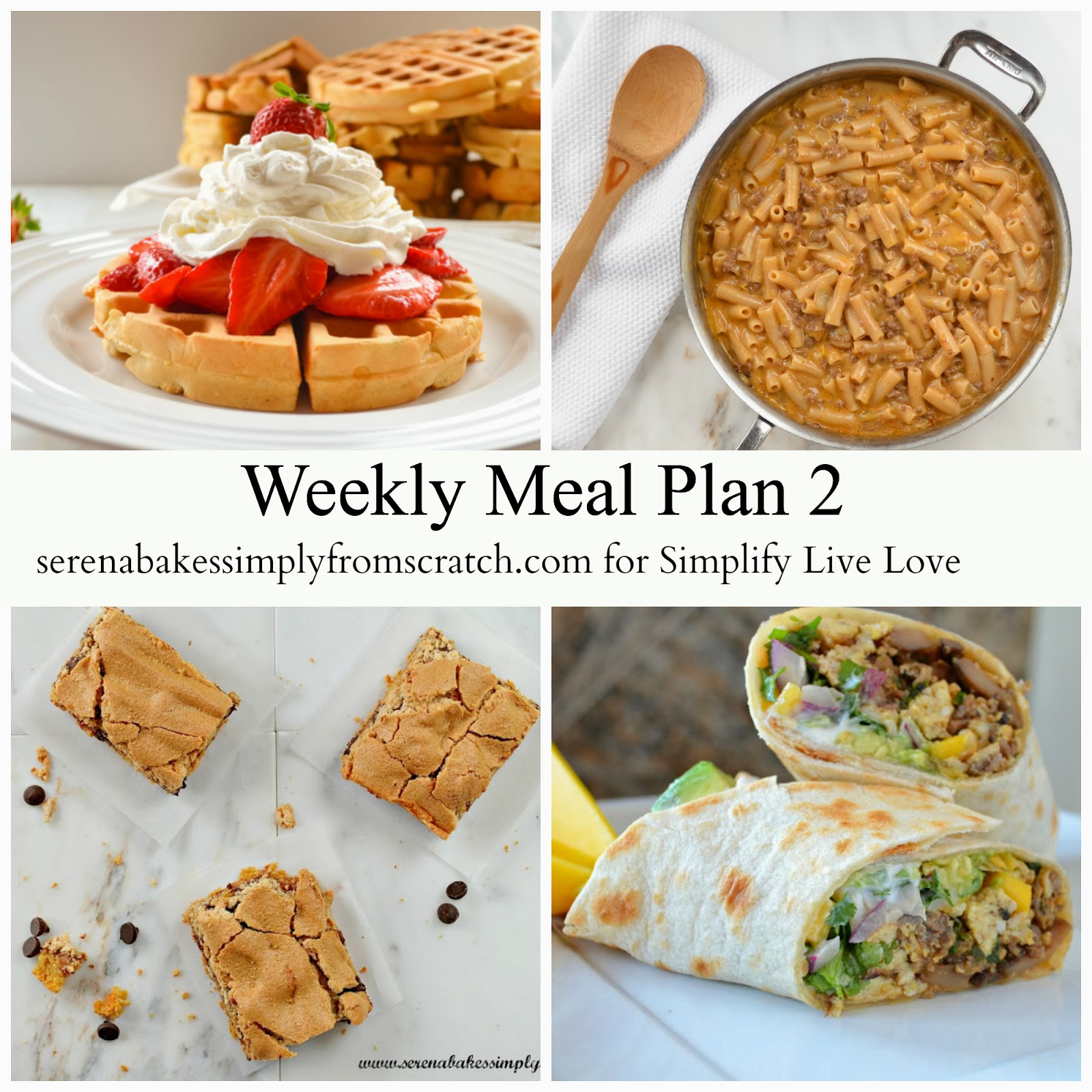 Weekly Meal Plan Week 2 | serenabakessimplyfromscratch.com for simplifylivelove.com
