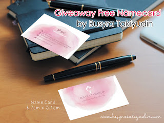GIVEAWAY FREE NAMECARD BY BUSYRA TAKIYUDIN